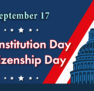 17th of Septrember – Constitution Day and Citizenship Day